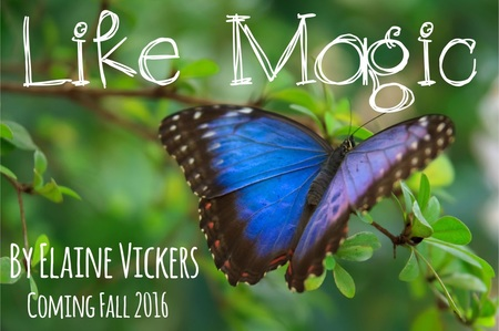 Like Magic By Elaine Vickers coming Fall 2016