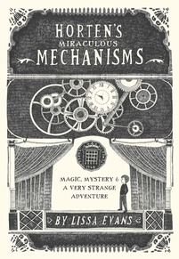 Horten's Miraculous Mechanisms by Lissa Evans book cover